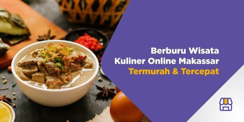 Berburu Wisata Kuliner Online Makassar Termurah & Tercepat