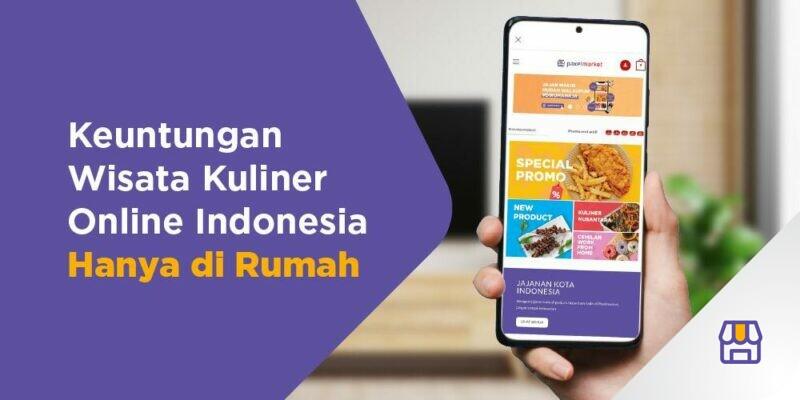 Keuntungan Wisata Kuliner Online Indonesia di Rumah Saja